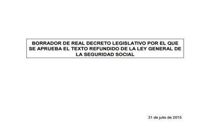 Borrador del Texto Refundido de la nueva Ley General de la Seguridad Social