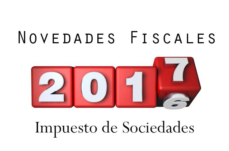 Novedades en el Impuesto de Sociedades para el año 2017