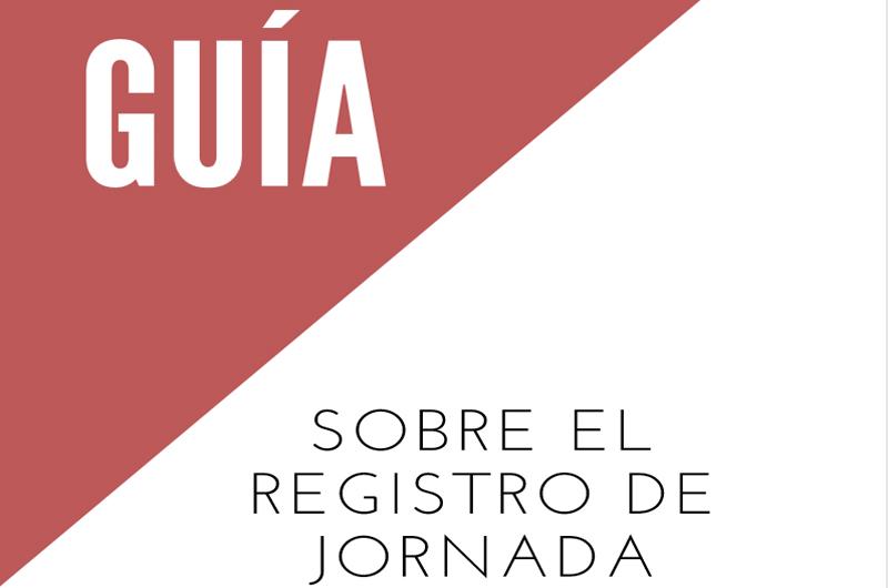 """El Gobierno publica la """"Guía práctica para el registro de jornada"""""""